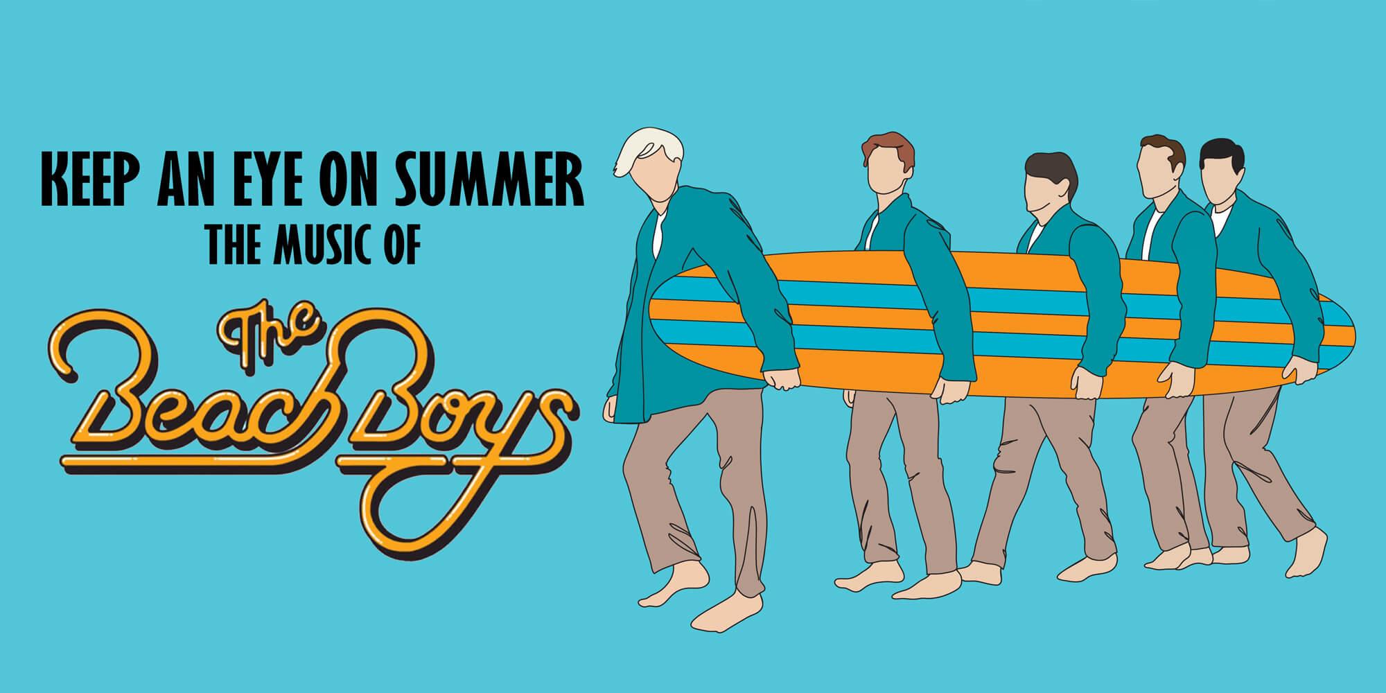 KEEP AN EYE ON SUMMER – THE MUSIC AND LIFE OF THE BEACH BOYS